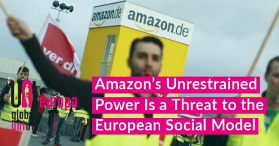 Amazon's Unrestrained Power Is a Threat to the European Social Model