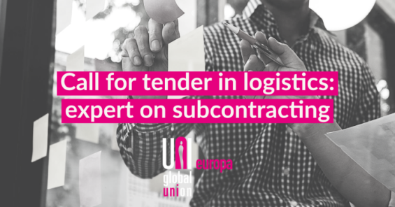 """Call for tender: UNI Europa Post & Logistics looks for external expertise for EU-funded project on """"fostering workers' representation in logistics – the case of subcontracting"""""""