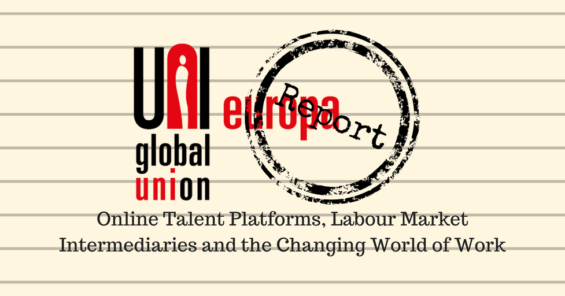 UNI Europa report on 'Online Talent Platforms, Labour Market Intermediaries and the Changing World of Work'