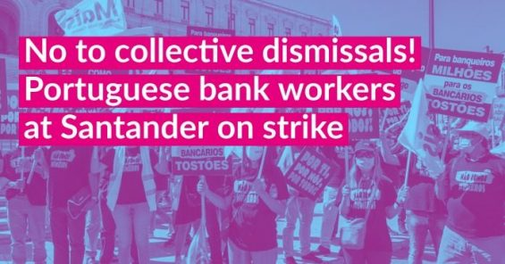 No to collective dismissals! Portuguese bank workers at Santander on strike